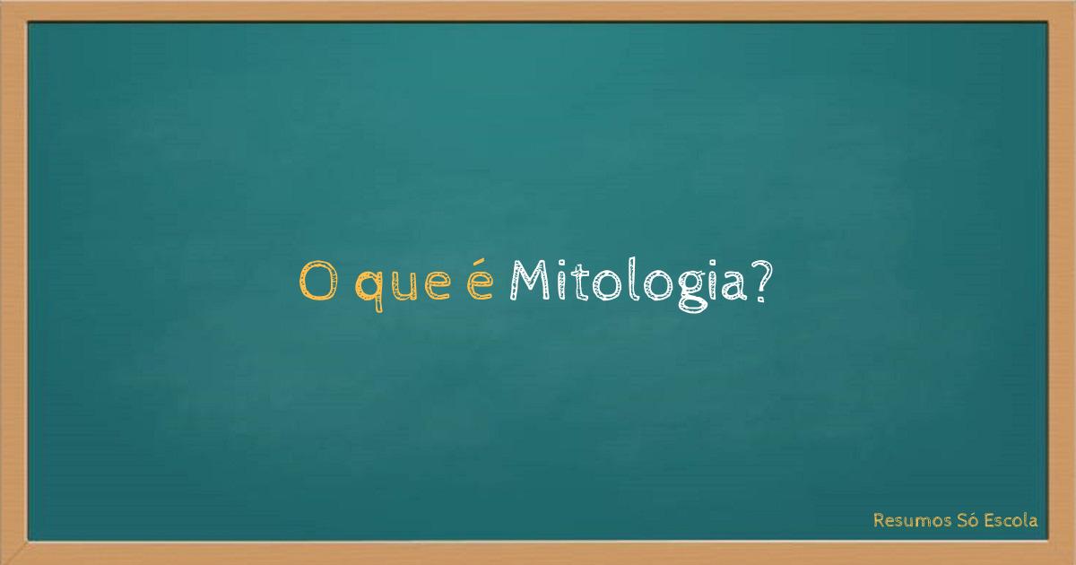 O que é Mitologia?