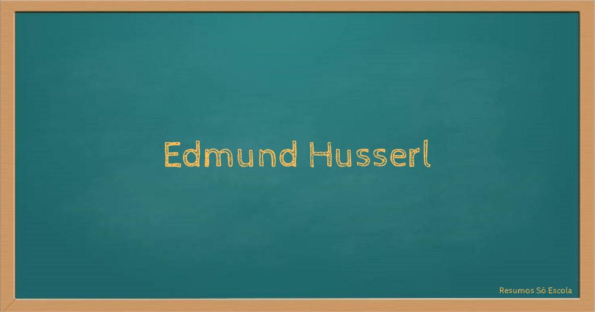 Fenomenologia de Edmund Husserl