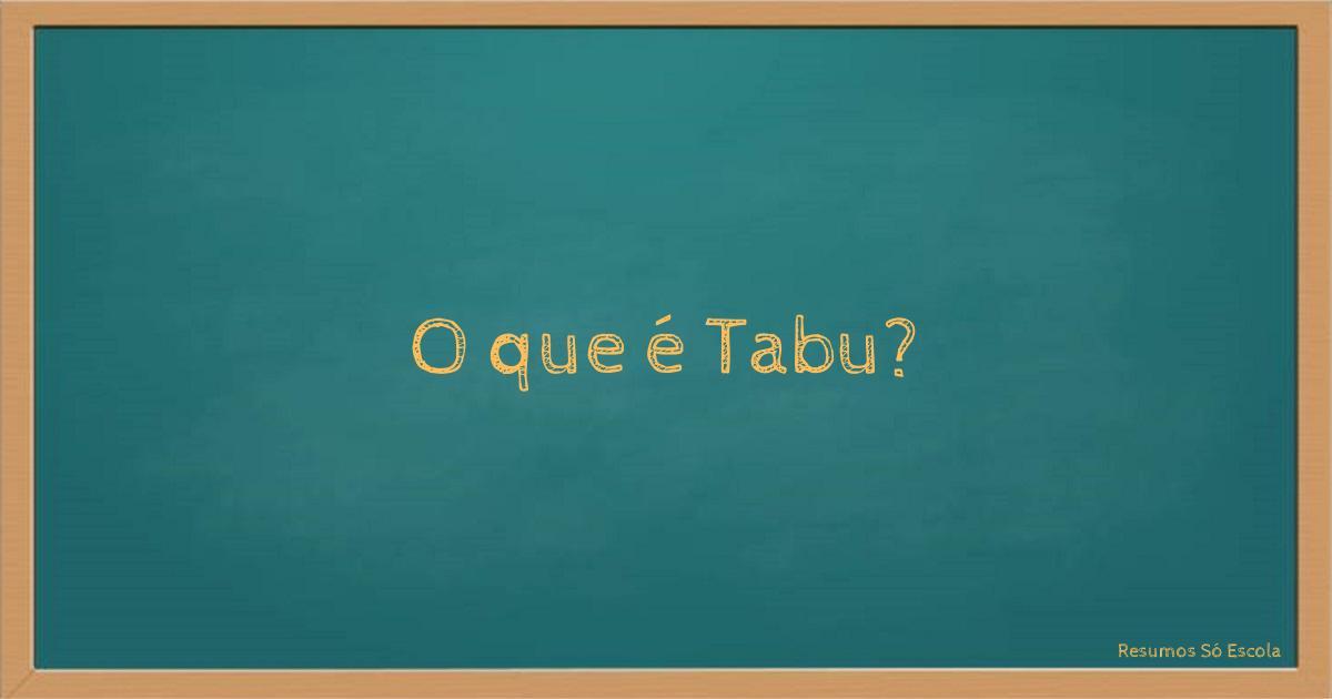 O que é Tabu