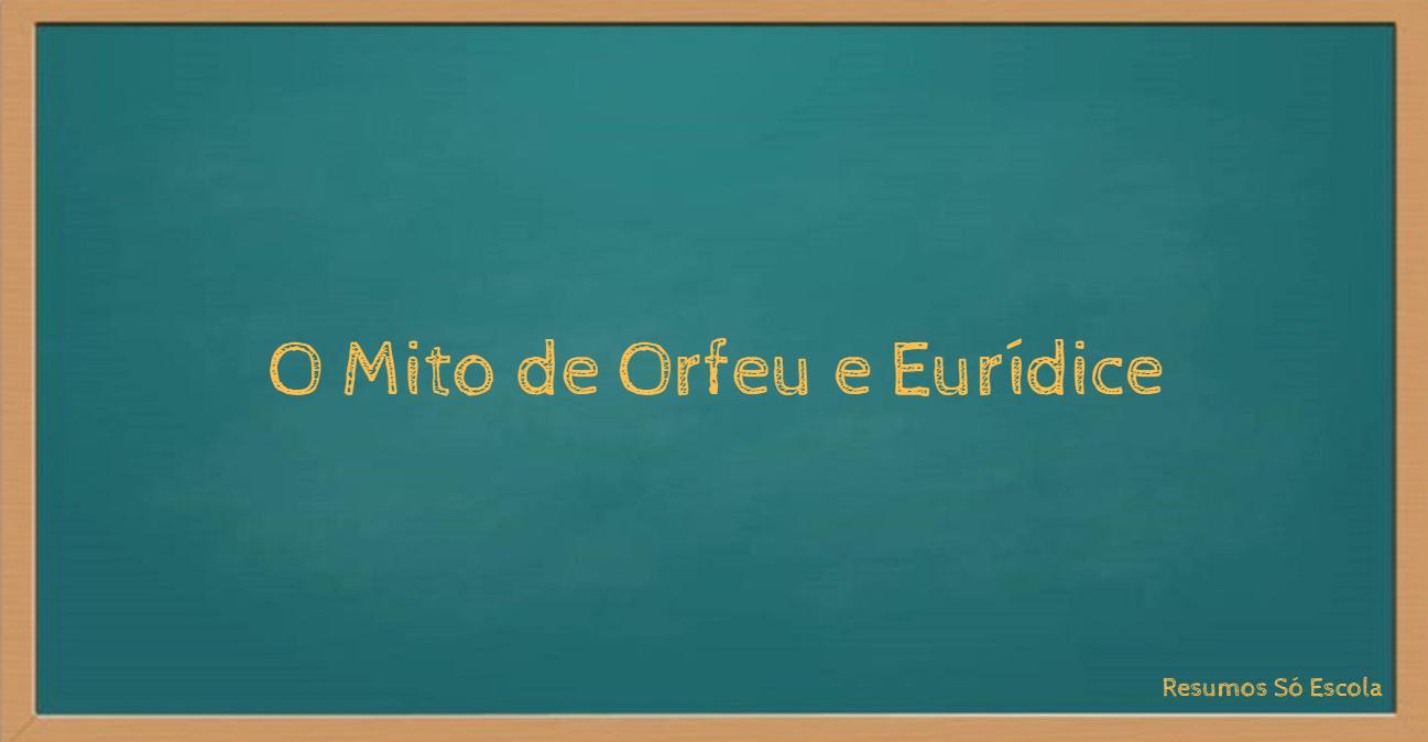 Mito de Orfeu e Eurídice: Resumo, Análise e Filme